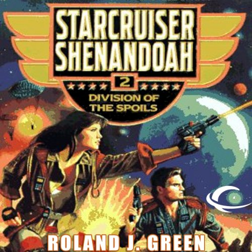 Division of the Spoils     Starcruiser Shenandoah, Book 2              By:                                                                                                                                 Roland J. Green                               Narrated by:                                                                                                                                 Traber Burns                      Length: 11 hrs and 10 mins     8 ratings     Overall 3.6