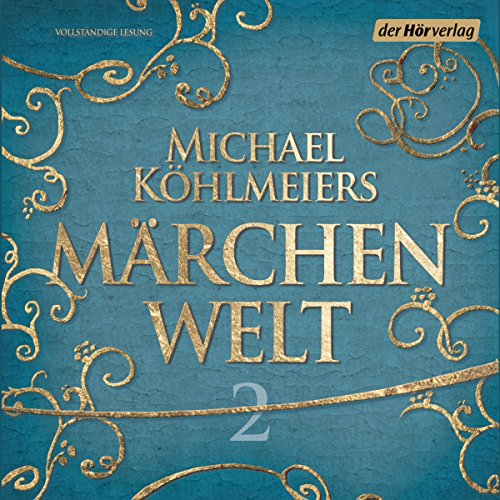 Michael Köhlmeiers Märchenwelt 2 audiobook cover art