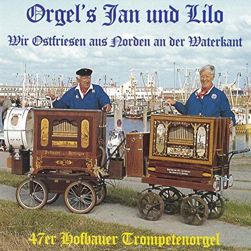 Orgel's Jan und Lilo Folge 2 - Wir Ostfriesen aus Norden an der Waterkan (47er Hofbauer Trompetenorgel)