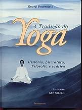 A Tradição do Yoga: História, Literatura, Filosofia E Prática