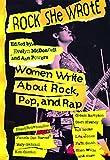 Rock She Wrote: Women Write About Rock, Pop, and Rap