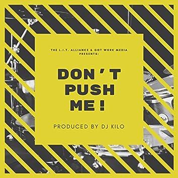 Don't Push Me!
