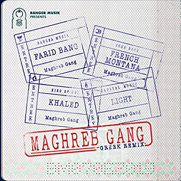 Maghreb Gang (feat. French Montana, Khaled & Light) [Greek Remix]