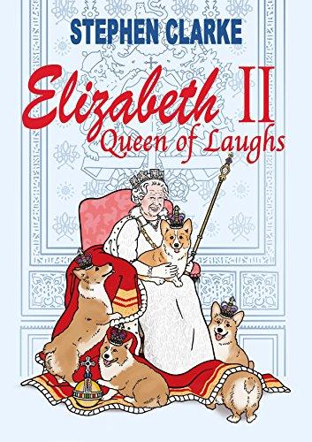 Elizabeth II, Queen of Laughs (English Edition)