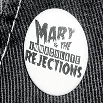 Mary & the Immaculate Rejections EP