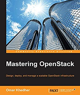[Omar Khedher]のMastering OpenStack (English Edition)