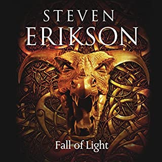 Fall of Light     Kharkanas Trilogy, Book 2              By:                                                                                                                                 Steven Erikson                               Narrated by:                                                                                                                                 Barnaby Edwards                      Length: 44 hrs and 41 mins     376 ratings     Overall 4.5