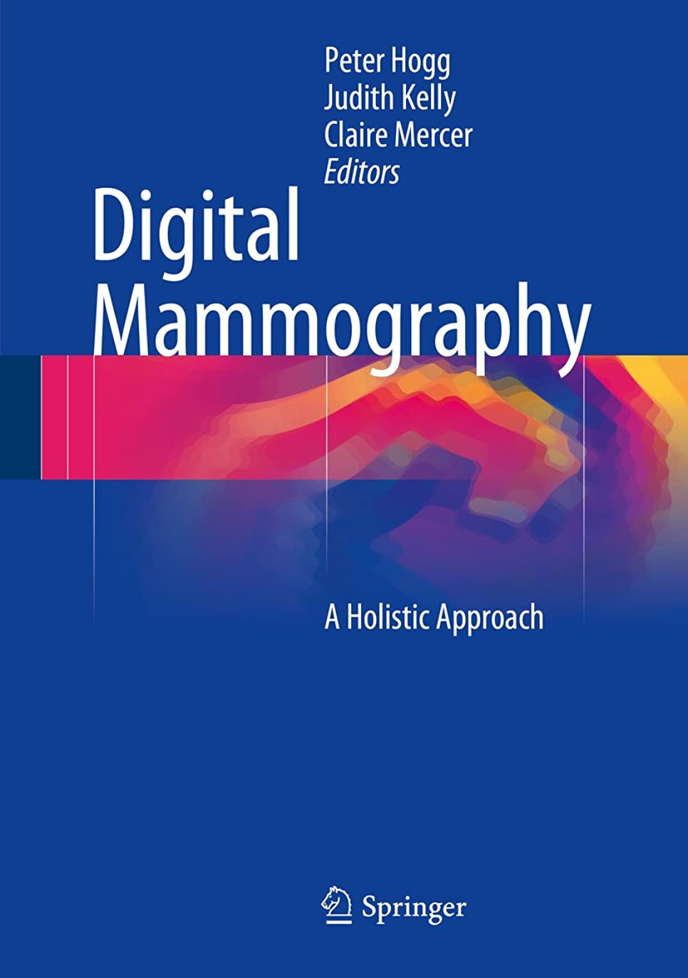 封建奨励グラディスDigital Mammography: A Holistic Approach (English Edition)