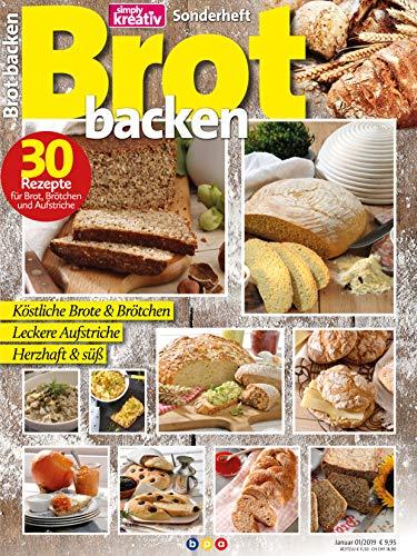 Simply kreativ - Sonderheft - Brot backen: 30 Rezepte für Brot, Brötchen und Aufstriche