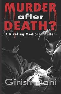 MURDER after DEATH?: A Riveting Medical Thriller