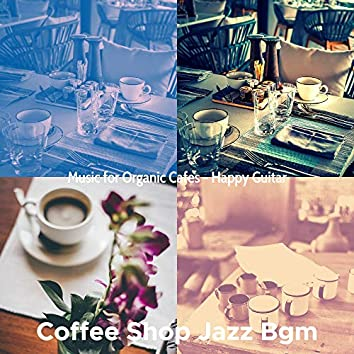 Music for Organic Cafes - Happy Guitar