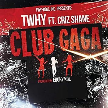 Club Gaga (feat. Criz Shane)