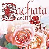 Bachata De Amor Vol. 4