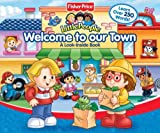 Fisher Price Little People Welcome To Our Town Big Flap Book (LOOK-INSIDE)