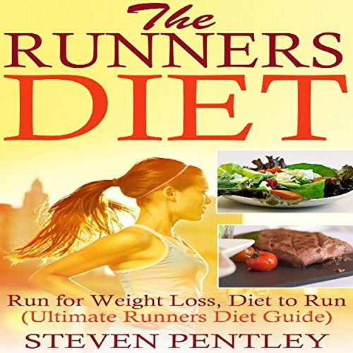 The Runners Diet: Run for Weight Loss, Diet to Run cover art