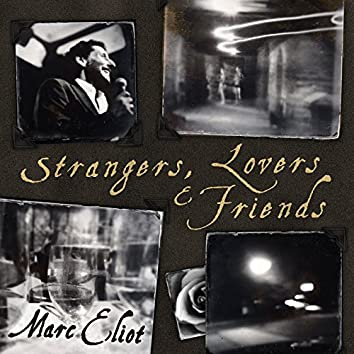 Strangers, Lovers and Friends