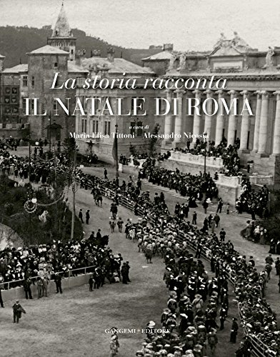 La storia racconta il Natale di Roma: Catalogo mostra al Complesso del Vittoriano a Roma