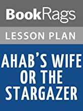 Lesson Plans Ahab's Wife or the Star Gazer
