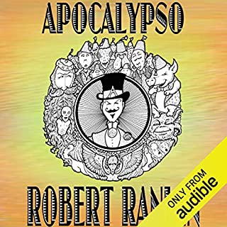 Apocalypso                   By:                                                                                                                                 Robert Rankin                               Narrated by:                                                                                                                                 Robert Rankin                      Length: 9 hrs and 1 min     9 ratings     Overall 4.4