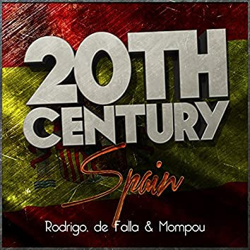 20th Century Spain: Rodrigo, De Falla & Mompou