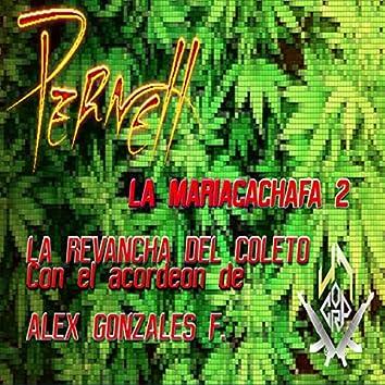 Huele a Mariacacha 2 (La Revancha del Coleto)