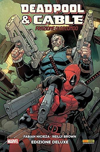 Deadpool & Cable. Ediz. deluxe: 1 (Marvel)