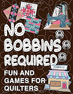 No Bobbins Required: Fun and Games for Quilters