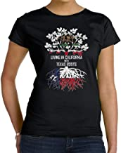 Tenacitee Women's Living In California with Texas Roots T-Shirt