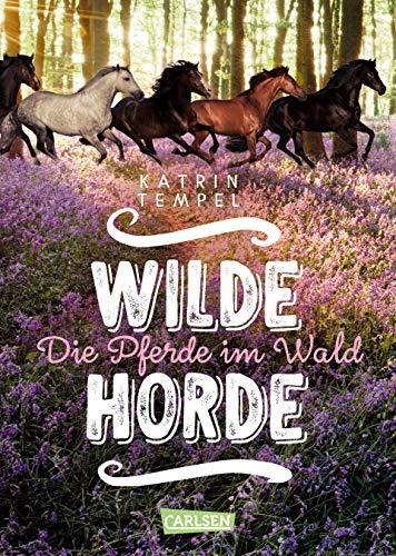 Wilde Horde  1: Die Pferde im Wald: Die Pferde im Wald (1)