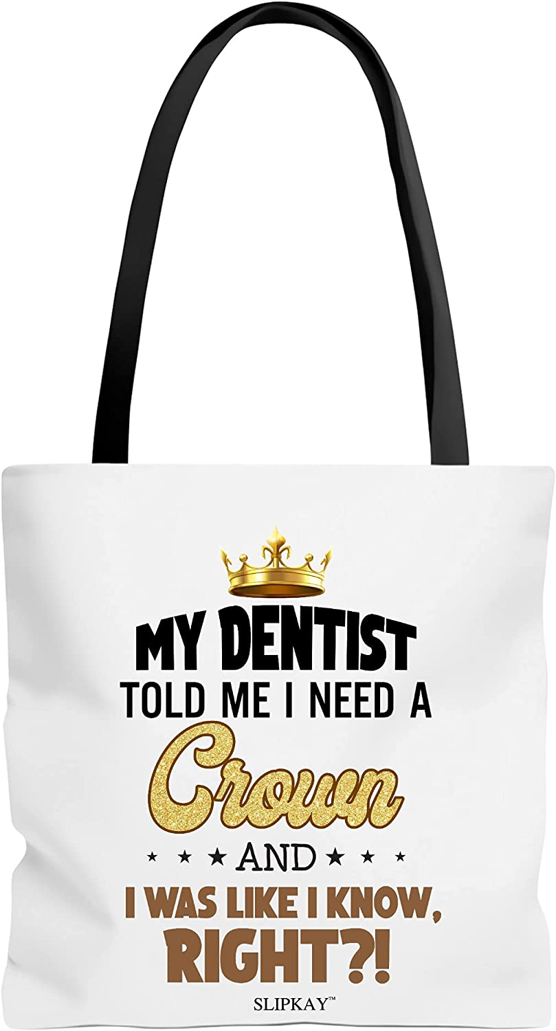 Max 52% OFF Max 60% OFF My Dentist Told Me I Need A Bag Toe Crown