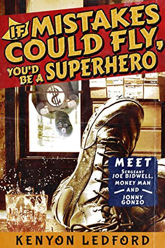 Book: If mistakes could fly, You'd be a Superhero - Flash Fiction Detective Humor (Jonny Gonzo and Money Man Book 1) by Kenyon Ledford
