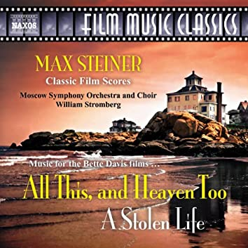 Steiner: All This, and Heaven Too / A Stolen Life