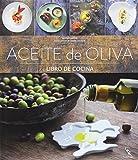 Aceite De Oliva. El Libro De Cocina