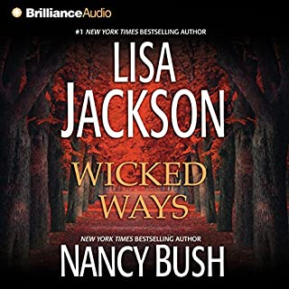 Wicked Ways                   By:                                                                                                                                 Lisa Jackson,                                                                                        Nancy Bush                               Narrated by:                                                                                                                                 Susan Ericksen                      Length: 6 hrs and 18 mins     13 ratings     Overall 3.7