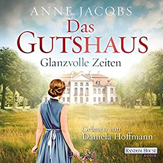 Glanzvolle Zeiten     Die Gutshaus-Saga 1              By:                                                                                                                                 Anne Jacobs                               Narrated by:                                                                                                                                 Daniela Hoffmann                      Length: 14 hrs and 26 mins     Not rated yet     Overall 0.0
