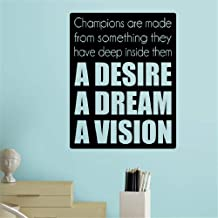Vinyl Wall Decals Quotes Sayings Words Art Decor Lettering Vinyl Wall Art Champions are Made from Something They Have Deep Inside Them A Desire A Dream A Vision