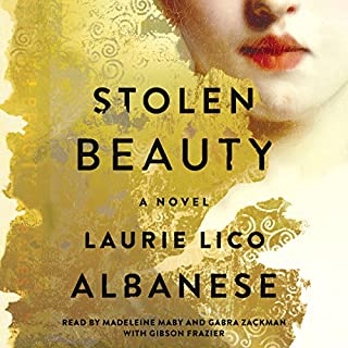 Stolen Beauty     A Novel              By:                                                                                                                                 Laurie Lico Albanese                               Narrated by:                                                                                                                                 Gabra Zackman,                                                                                        Madeleine Maby,                                                                                        Gibson Frazier                      Length: 9 hrs and 25 mins     5 ratings     Overall 4.0