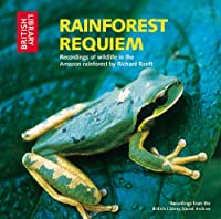 Rainforest Requiem: Recordings of Wildlife in the Amazon Rainforest (Spoken Word)