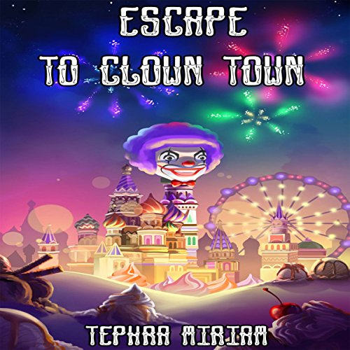 Escape to Clown Town audiobook cover art