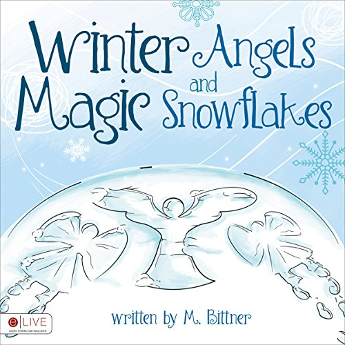 Winter Angels and Magic Snowflakes audiobook cover art