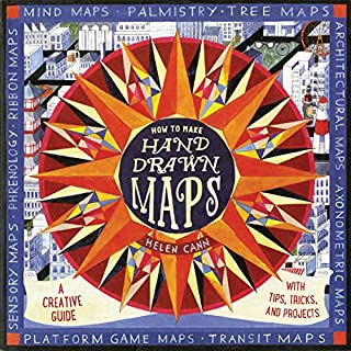 How to Make Hand-Drawn Maps: A Creative Guide with Tips, Tricks, and Projects (Craft Books, Books for Artists, Creative Books)