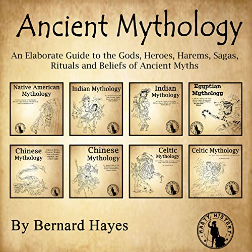 Ancient Mythology Audiobook By Bernard Hayes cover art