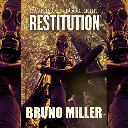 Restitution: A Post-Apocalyptic EMP Survival Series Audiobook By Bruno Miller cover art