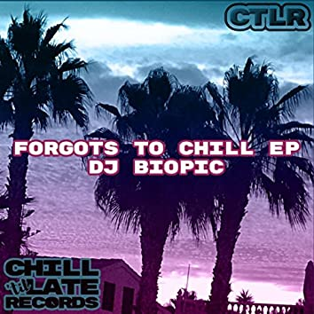 Forgots To Chill EP