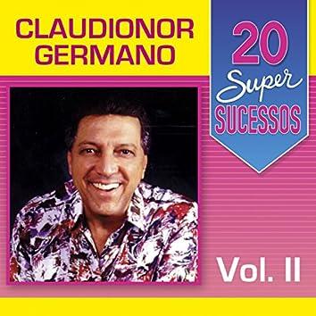 20 Super Sucessos: Claudionor Germano, Vol. 2