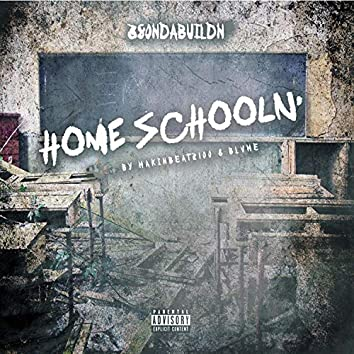 Home Schooln (feat. 380ndabuildn, Makinbeatz100 & Blvme)