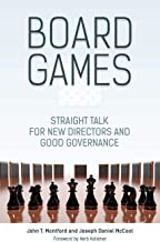 Board Games: Straight Talk for New Directors and Good Governance