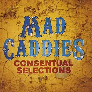 Consentual Selections by Mad Caddies (2010) Audio CD