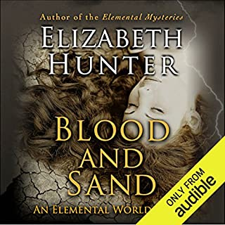 Blood and Sand     Elemental World, Book 2              By:                                                                                                                                 Elizabeth Hunter                               Narrated by:                                                                                                                                 Dina Pearlman                      Length: 11 hrs and 52 mins     300 ratings     Overall 4.6