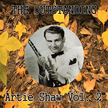 The Outstanding Artie Shaw Vol. 2